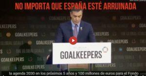 Sánchez regala dinero que no tenemos a los globalistas del 2030